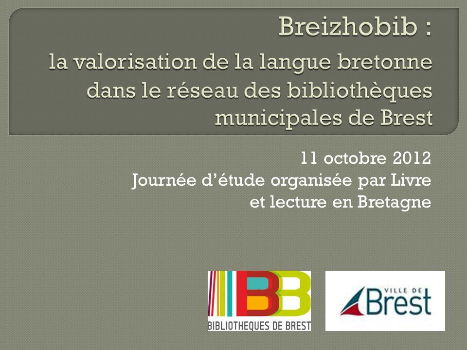 11 octobre 2012 Journée d'étude organisée par Livre et lecture en Bretagne