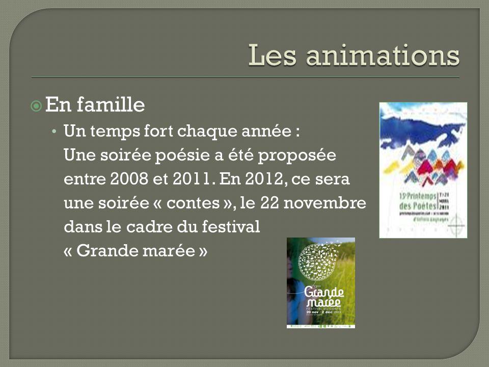 En famille Un temps fort chaque année : Une soirée poésie a été proposée entre 2008 et 2011.