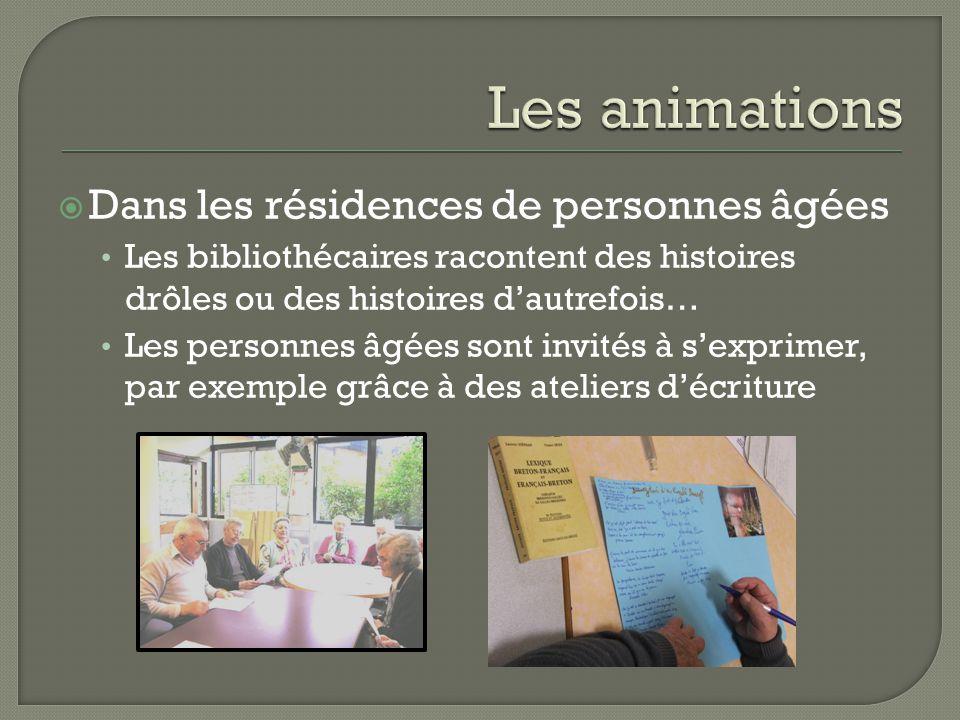  Dans les résidences de personnes âgées Les bibliothécaires racontent des histoires drôles ou des histoires d'autrefois… Les personnes âgées sont invités à s'exprimer, par exemple grâce à des ateliers d'écriture