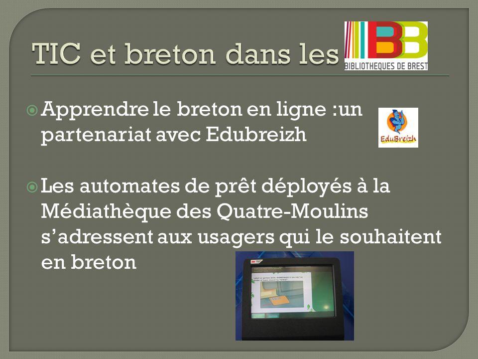  Apprendre le breton en ligne :un partenariat avec Edubreizh  Les automates de prêt déployés à la Médiathèque des Quatre-Moulins s'adressent aux usagers qui le souhaitent en breton