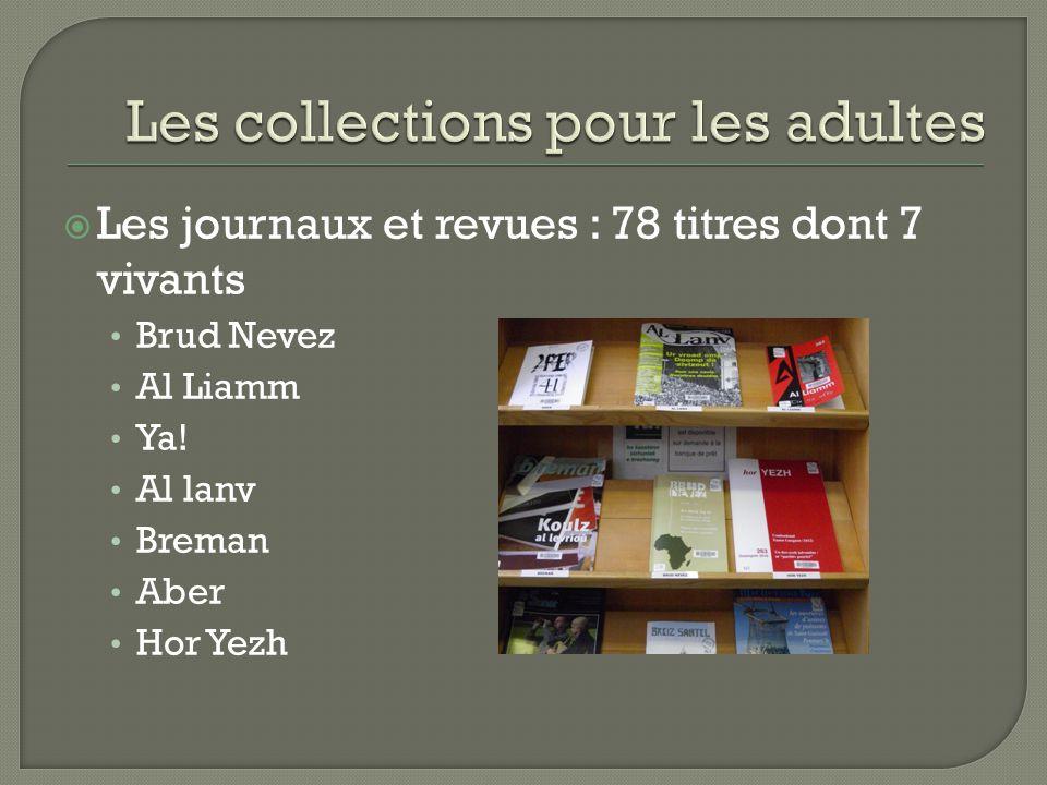  Les journaux et revues : 78 titres dont 7 vivants Brud Nevez Al Liamm Ya.