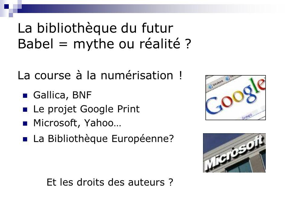 La bibliothèque du futur Babel = mythe ou réalité .