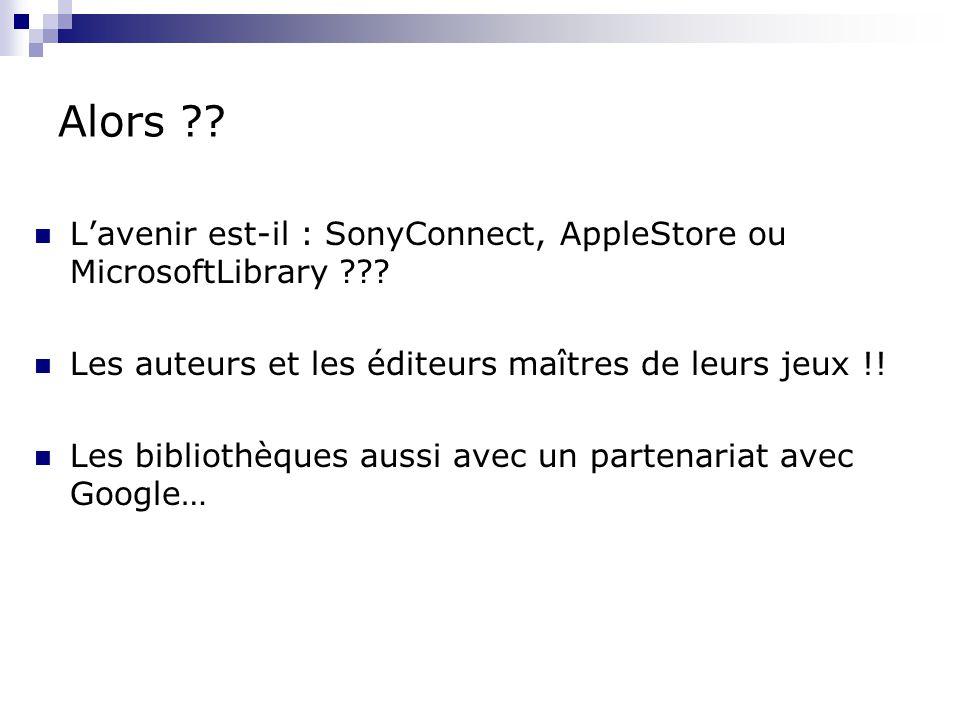 Alors . L'avenir est-il : SonyConnect, AppleStore ou MicrosoftLibrary .