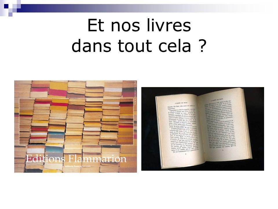 Et nos livres dans tout cela ?