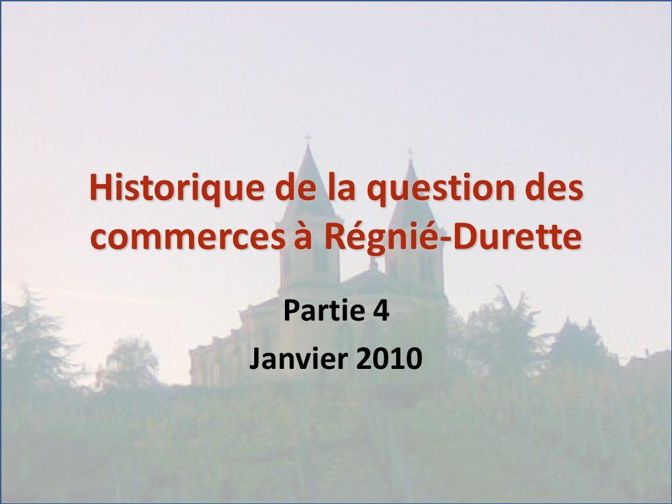 Historique de la question des commerces à Régnié-Durette Partie 4 Janvier 2010