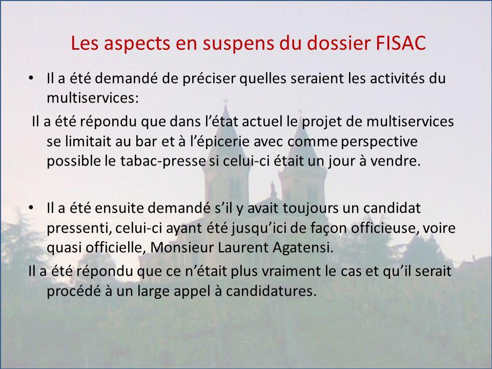 Les aspects en suspens du dossier FISAC Il a été demandé de préciser quelles seraient les activités du multiservices: Il a été répondu que dans l'état