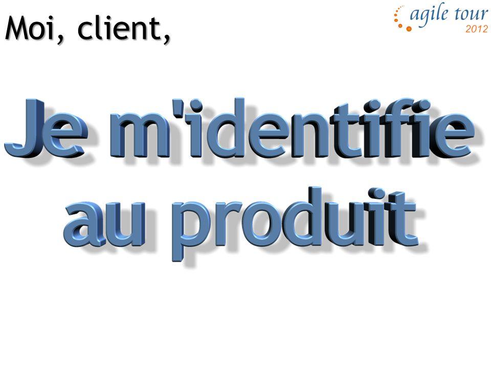 Moi, client,