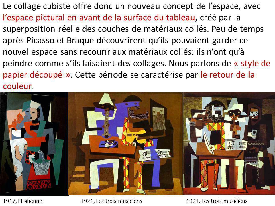 Le collage cubiste offre donc un nouveau concept de l'espace, avec l'espace pictural en avant de la surface du tableau, créé par la superposition réel