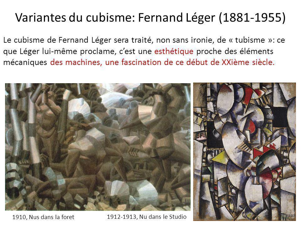 Variantes du cubisme: Fernand Léger (1881-1955) 1910, Nus dans la foret Le cubisme de Fernand Léger sera traité, non sans ironie, de « tubisme »: ce q