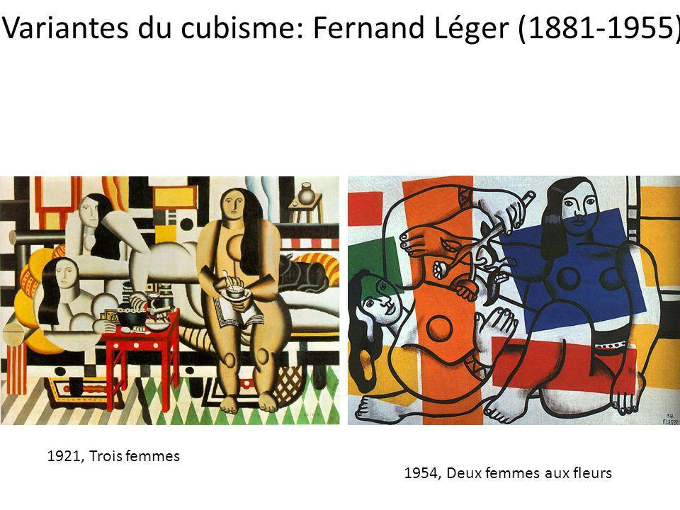 Variantes du cubisme: Fernand Léger (1881-1955) 1921, Trois femmes 1954, Deux femmes aux fleurs