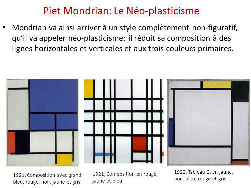 Piet Mondrian: Le Néo-plasticisme Mondrian va ainsi arriver à un style complètement non-figuratif, qu'il va appeler néo-plasticisme: il réduit sa comp