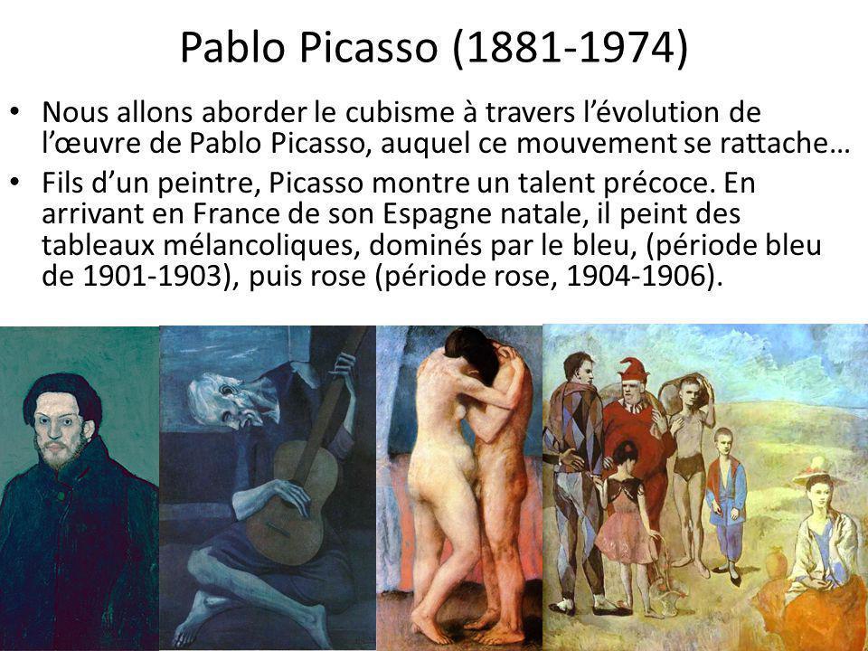 Pablo Picasso (1881-1974) Nous allons aborder le cubisme à travers l'évolution de l'œuvre de Pablo Picasso, auquel ce mouvement se rattache… Fils d'un