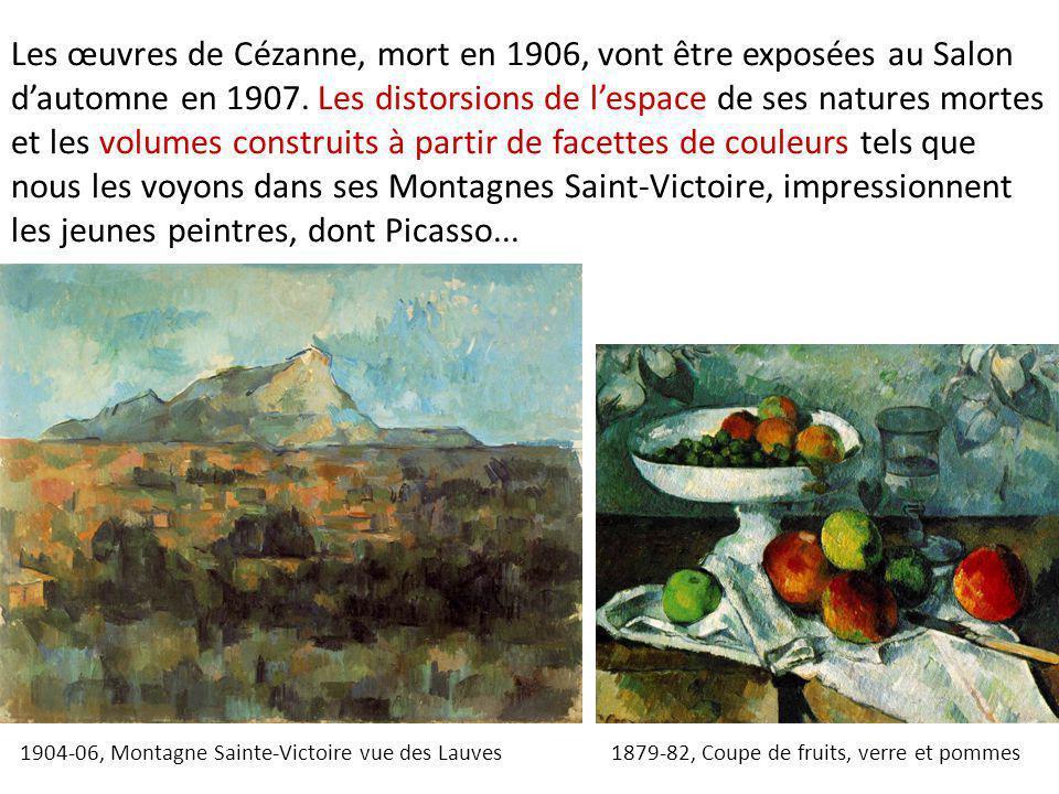 Les œuvres de Cézanne, mort en 1906, vont être exposées au Salon d'automne en 1907. Les distorsions de l'espace de ses natures mortes et les volumes c
