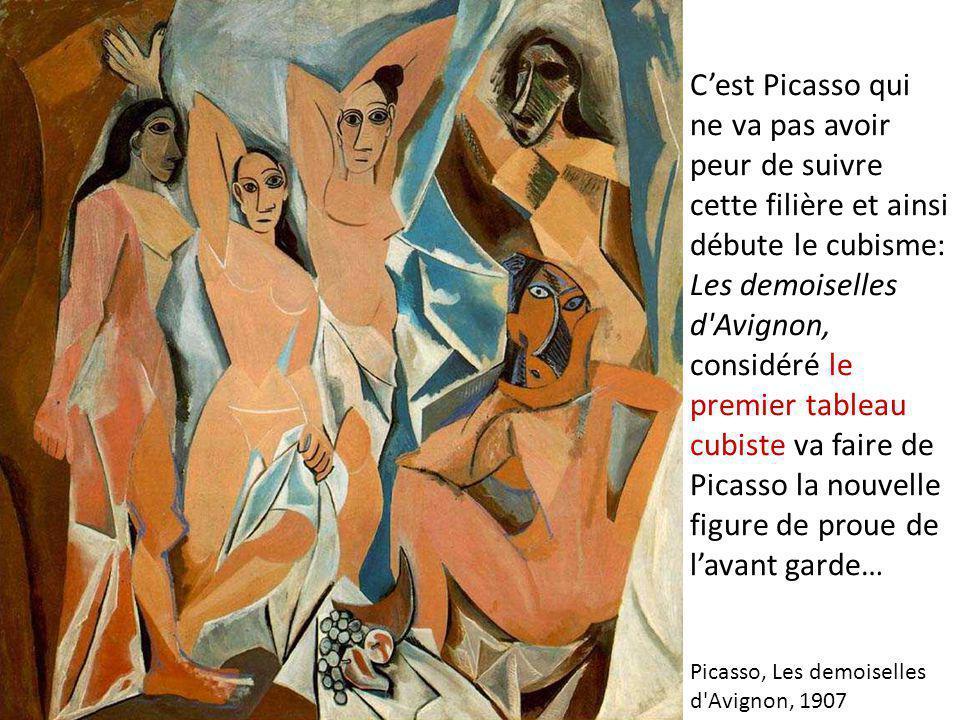 C'est Picasso qui ne va pas avoir peur de suivre cette filière et ainsi débute le cubisme: Les demoiselles d'Avignon, considéré le premier tableau cub