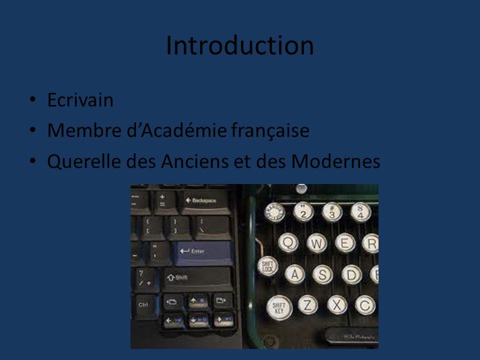 Introduction Ecrivain Membre d'Académie française Querelle des Anciens et des Modernes
