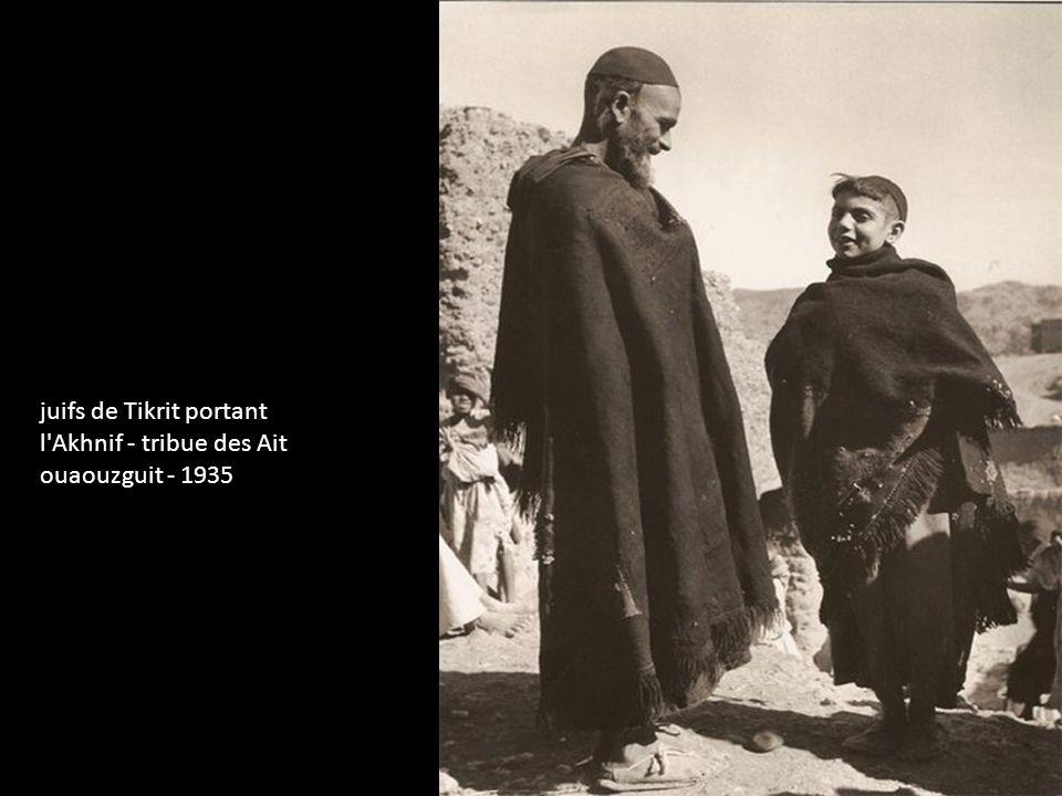 juifs de Tikrit portant l Akhnif - tribue des Ait ouaouzguit - 1935