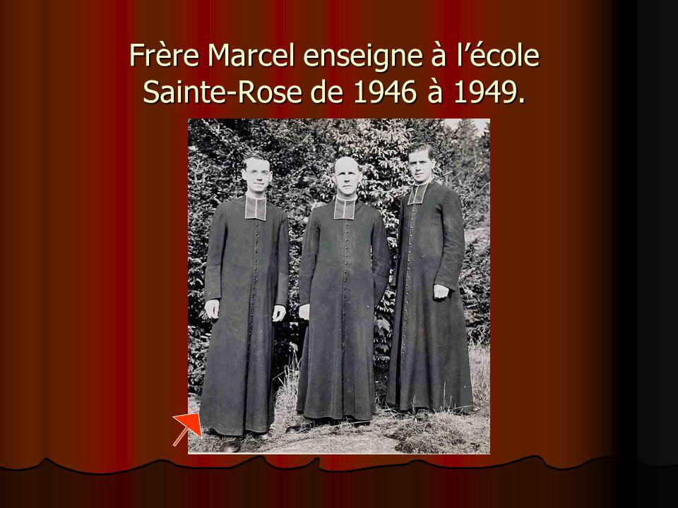Frère Marcel enseigne à l'école Sainte-Rose de 1946 à 1949.