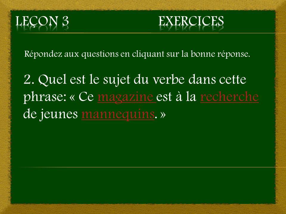 5. c) Qui est-ce qui? – Bonne réponse Aller à la question 6