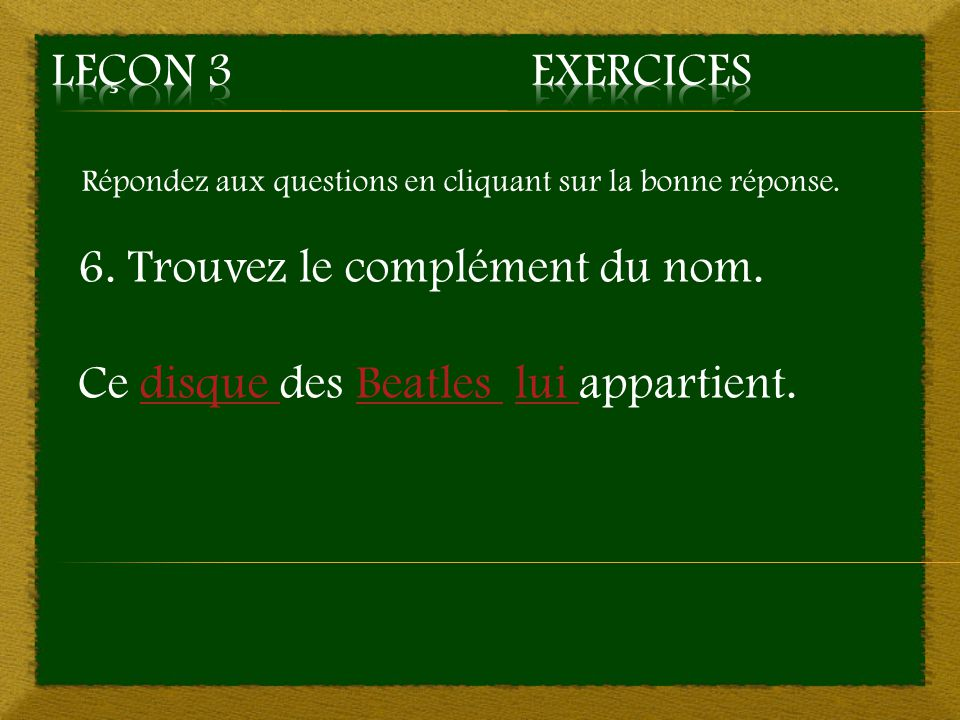 10. chaîne – Mauvaise réponse Retour à la question 10