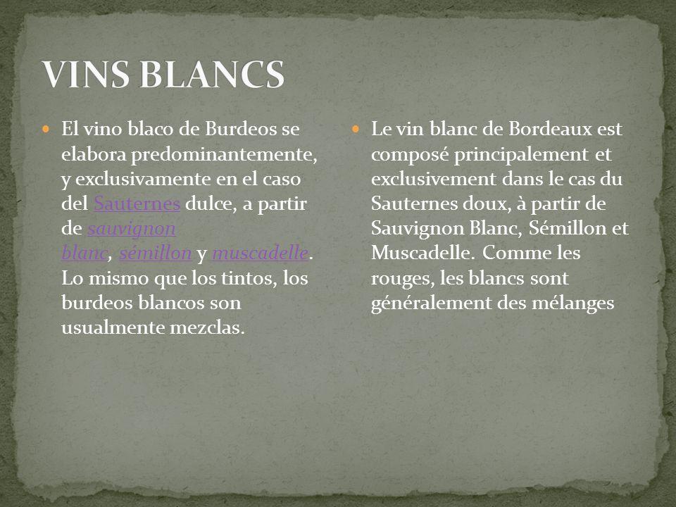 El vino blaco de Burdeos se elabora predominantemente, y exclusivamente en el caso del Sauternes dulce, a partir de sauvignon blanc, sémillon y muscad