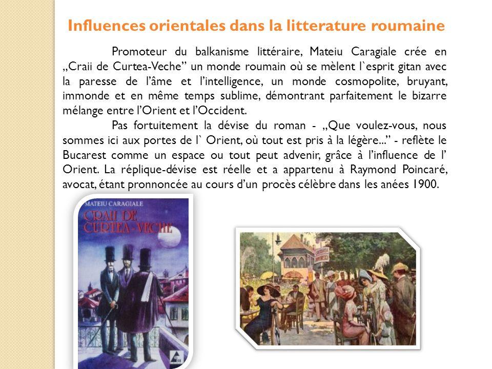 """Promoteur du balkanisme littéraire, Mateiu Caragiale crée en """"Craii de Curtea-Veche"""" un monde roumain où se mèlent l`esprit gitan avec la paresse de l"""