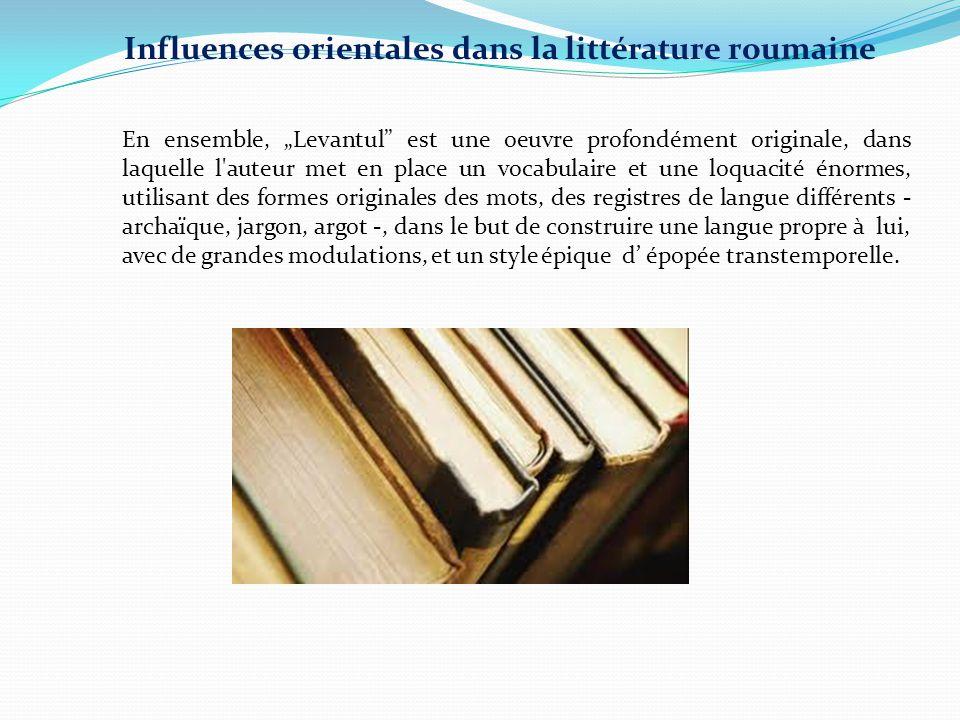 """En ensemble, """"Levantul"""" est une oeuvre profondément originale, dans laquelle l'auteur met en place un vocabulaire et une loquacité énormes, utilisant"""