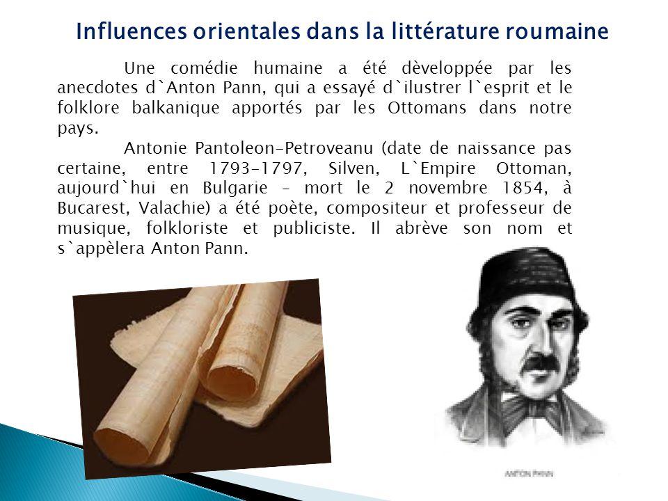 Une comédie humaine a été dèveloppée par les anecdotes d`Anton Pann, qui a essayé d`ilustrer l`esprit et le folklore balkanique apportés par les Ottomans dans notre pays.
