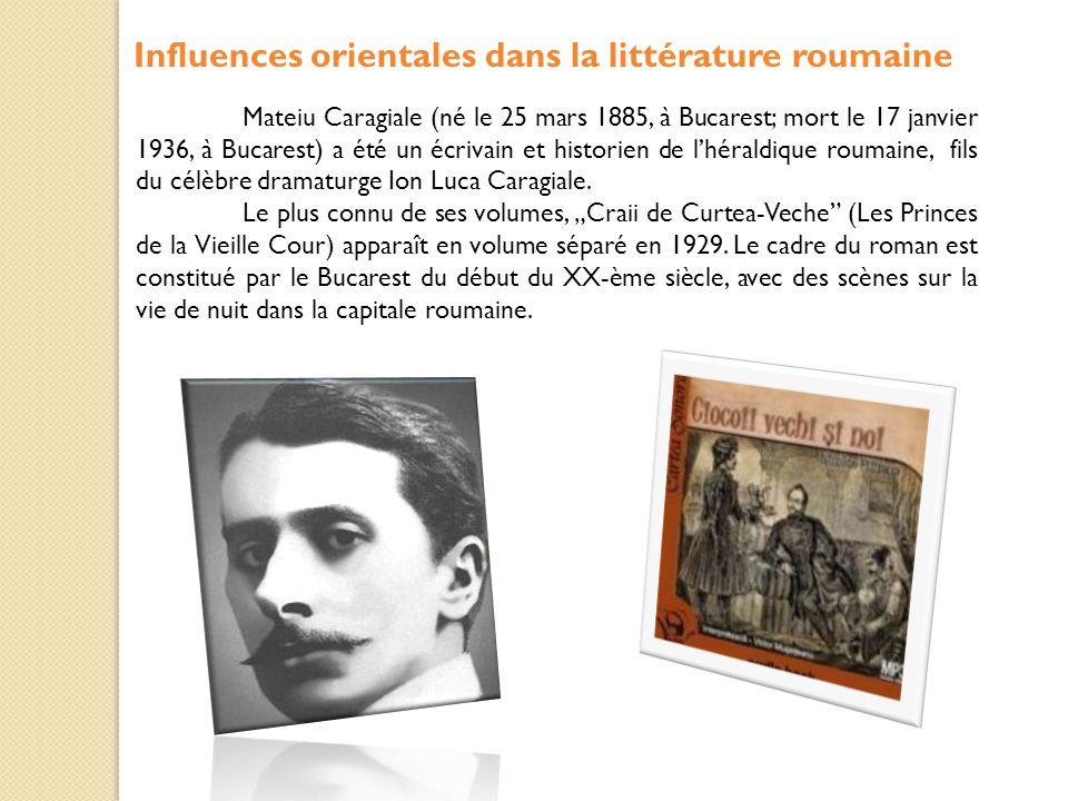 """Promoteur du balkanisme littéraire, Mateiu Caragiale crée en """"Craii de Curtea-Veche un monde roumain où se mèlent l`esprit gitan avec la paresse de l'âme et l'intelligence, un monde cosmopolite, bruyant, immonde et en même temps sublime, démontrant parfaitement le bizarre mélange entre l'Orient et l'Occident."""