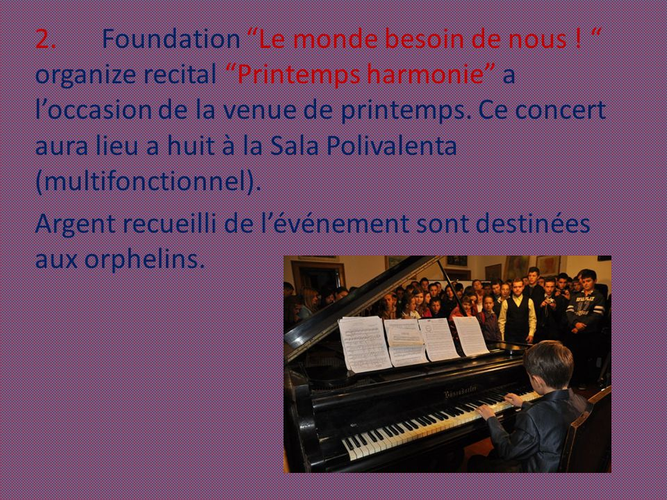 """2.Foundation """"Le monde besoin de nous ! """" organize recital """"Printemps harmonie"""" a l'occasion de la venue de printemps. Ce concert aura lieu a huit à l"""