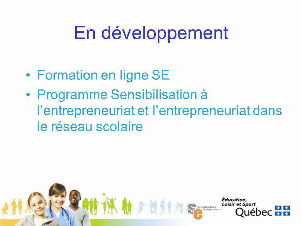 En développement Formation en ligne SE Programme Sensibilisation à l'entrepreneuriat et l'entrepreneuriat dans le réseau scolaire
