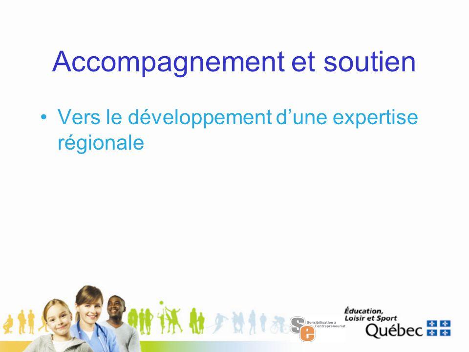 Accompagnement et soutien Vers le développement d'une expertise régionale