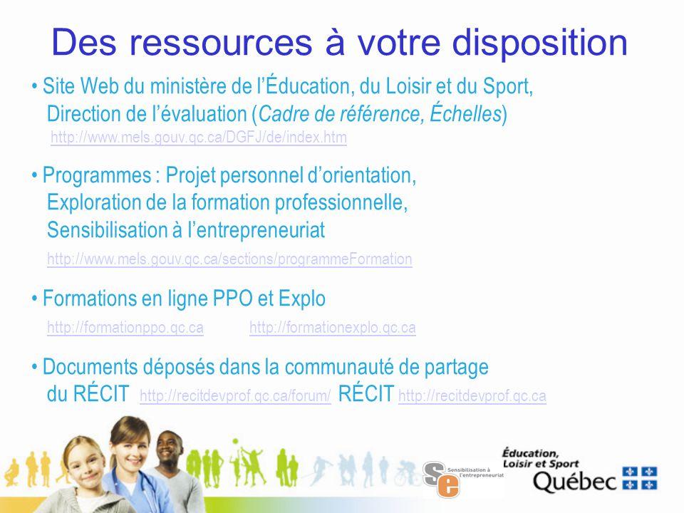 Des ressources à votre disposition Site Web du ministère de l'Éducation, du Loisir et du Sport, Direction de l'évaluation ( Cadre de référence, Échell