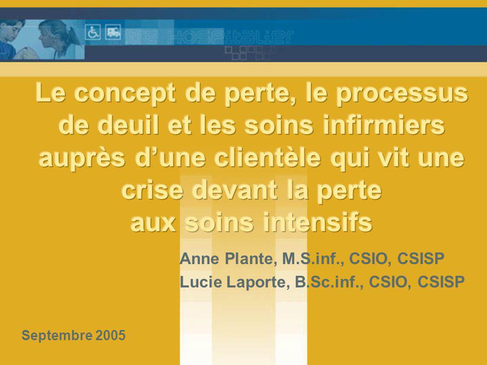Anne Plante, M.S.inf., CSIO, CSISP Lucie Laporte, B.Sc.inf., CSIO, CSISP Septembre 2005