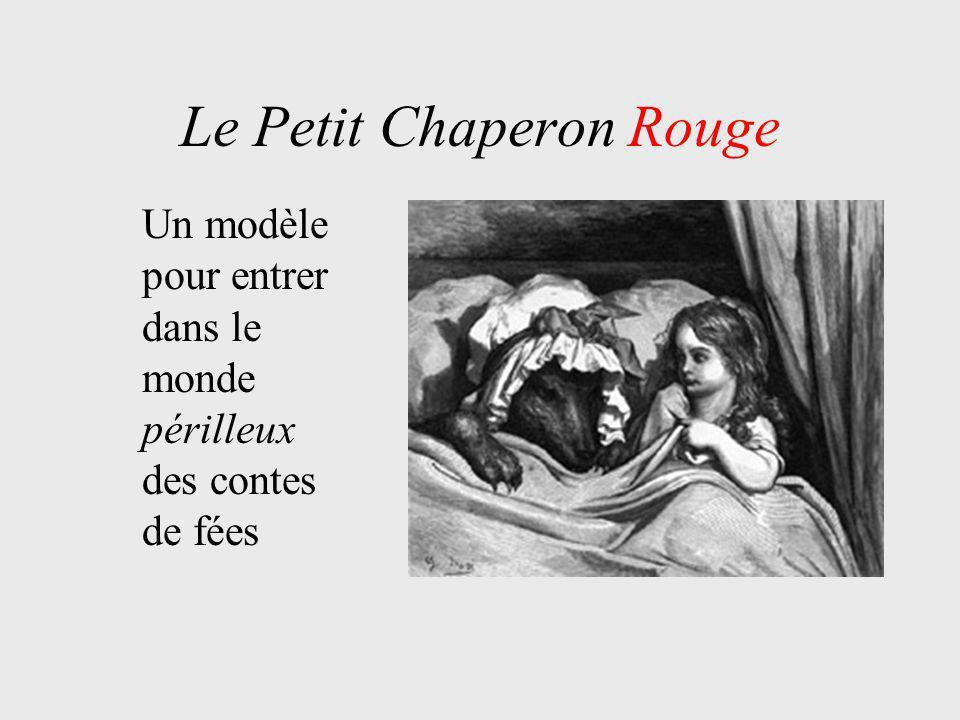 Le Petit Chaperon Rouge Un modèle pour entrer dans le monde périlleux des contes de fées