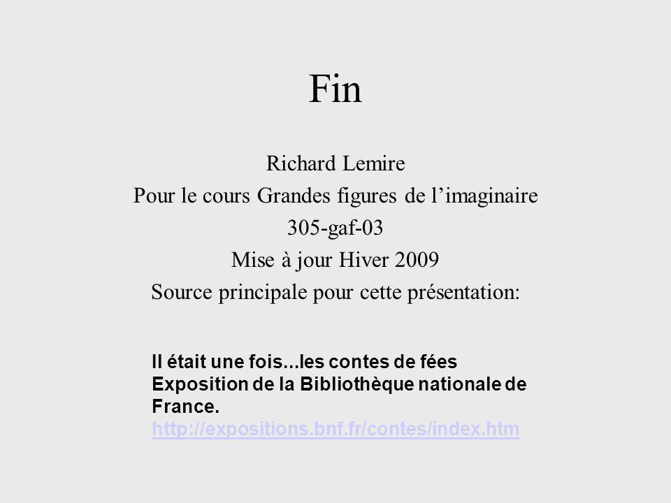 Fin Richard Lemire Pour le cours Grandes figures de l'imaginaire 305-gaf-03 Mise à jour Hiver 2009 Source principale pour cette présentation: Il était