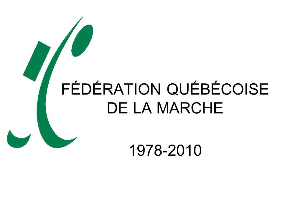 FÉDÉRATION QUÉBÉCOISE DE LA MARCHE 1978-2010