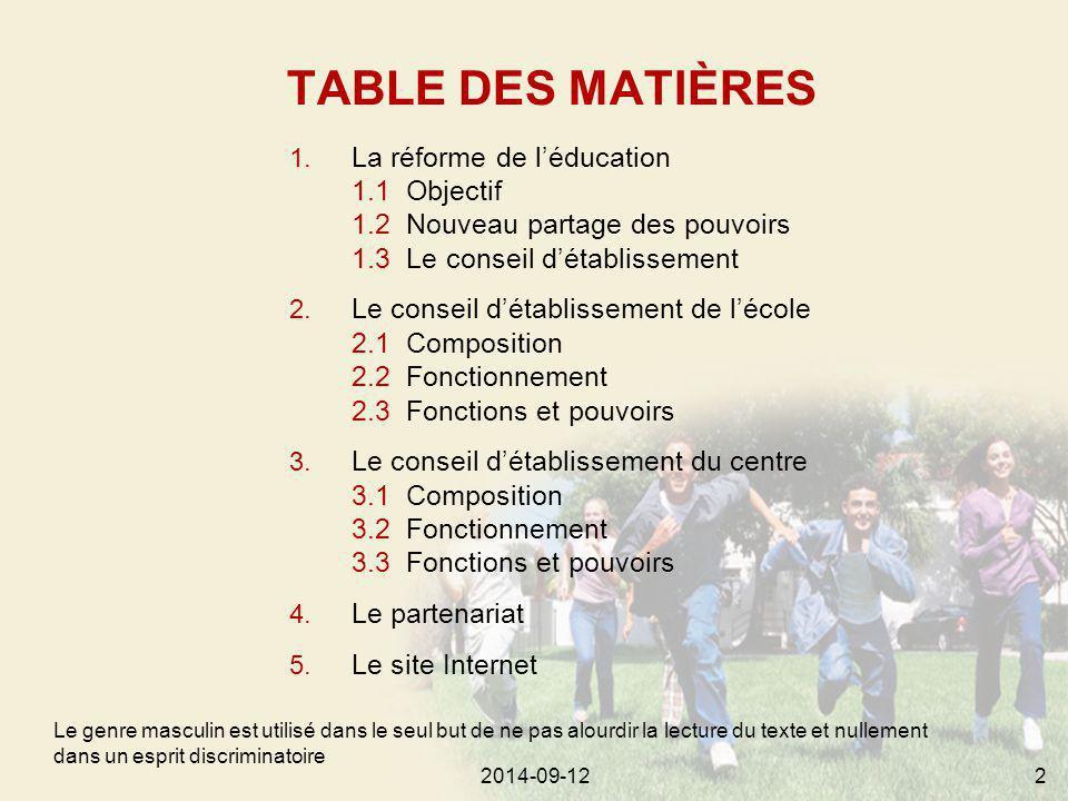 2014-09-122 TABLE DES MATIÈRES Le genre masculin est utilisé dans le seul but de ne pas alourdir la lecture du texte et nullement dans un esprit discriminatoire 1.