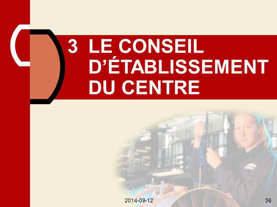 2014-09-1236 3LE CONSEIL D'ÉTABLISSEMENT DU CENTRE 2014-09-1236