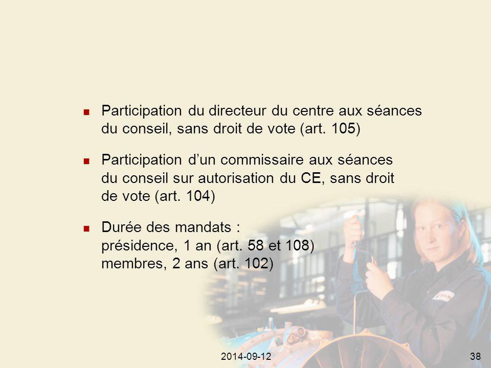 2014-09-12382014-09-1238 Participation du directeur du centre aux séances du conseil, sans droit de vote (art.