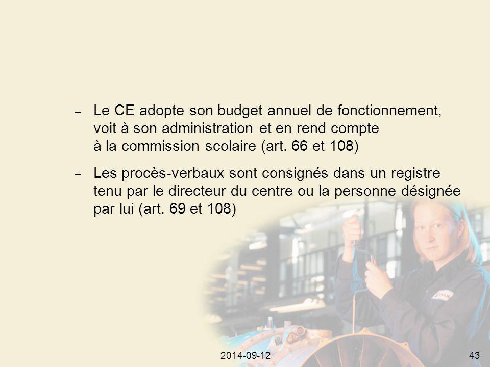 2014-09-12432014-09-1243 – Le CE adopte son budget annuel de fonctionnement, voit à son administration et en rend compte à la commission scolaire (art.