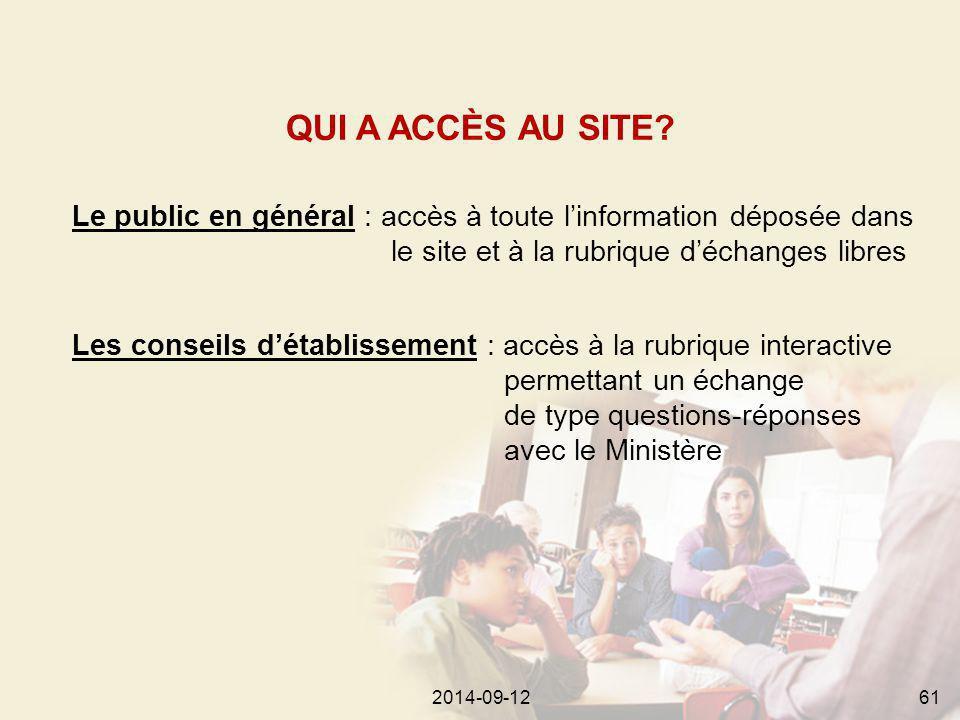 2014-09-12612014-09-1261 Le public en général : accès à toute l'information déposée dans le site et à la rubrique d'échanges libres QUI A ACCÈS AU SITE.