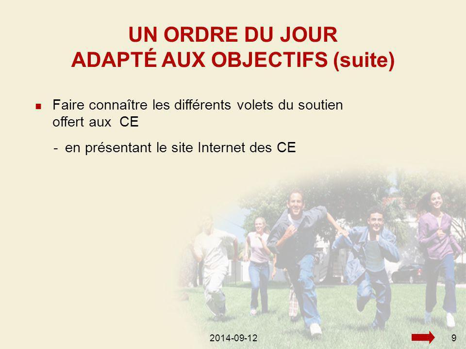 2014-09-129 Faire connaître les différents volets du soutien offert aux CE UN ORDRE DU JOUR ADAPTÉ AUX OBJECTIFS (suite) -en présentant le site Internet des CE
