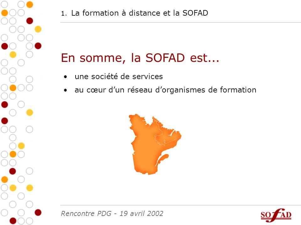 1. La formation à distance et la SOFAD En somme, la SOFAD est...