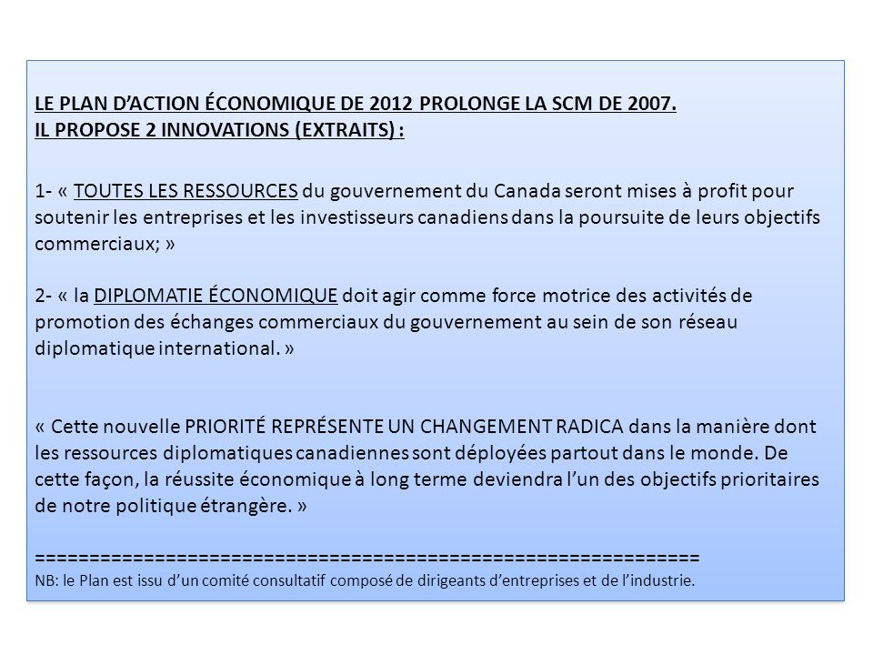 LE PLAN D'ACTION ÉCONOMIQUE DE 2012 PROLONGE LA SCM DE 2007. IL PROPOSE 2 INNOVATIONS (EXTRAITS) : 1- « TOUTES LES RESSOURCES du gouvernement du Canad