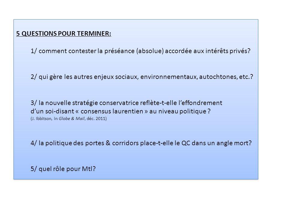 5 QUESTIONS POUR TERMINER: 1/ comment contester la préséance (absolue) accordée aux intérêts privés.