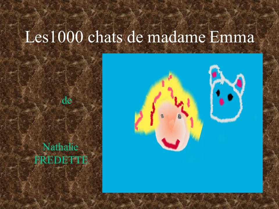 Les1000 chats de madame Emma de Nathalie FREDETTE
