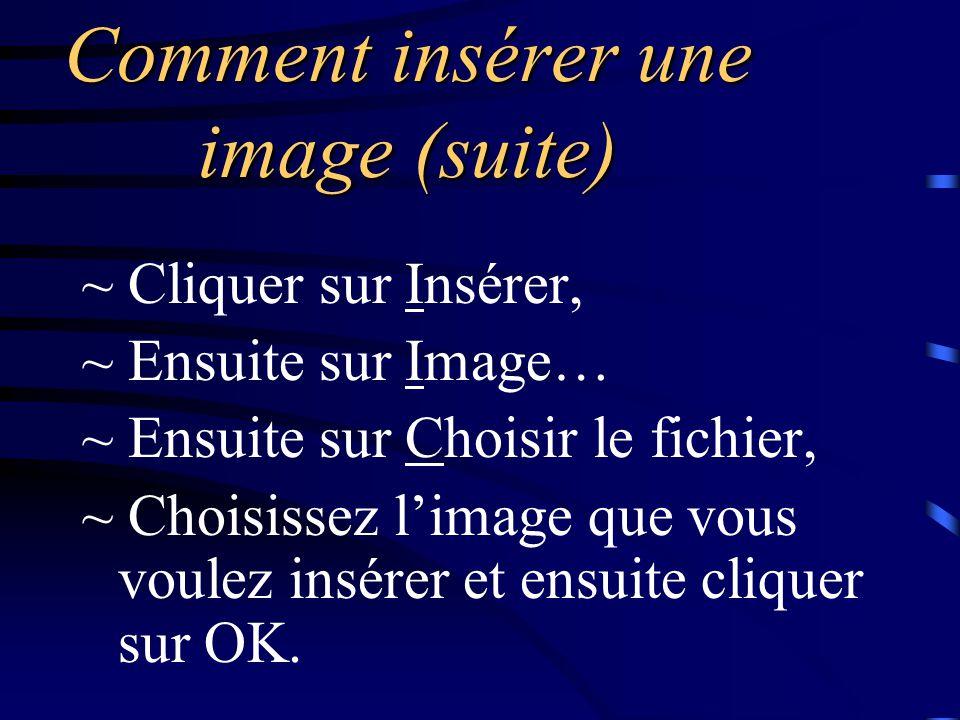 Comment insérer une image ~ Pour insérer une image il suffit de suivre les indications suivantes...