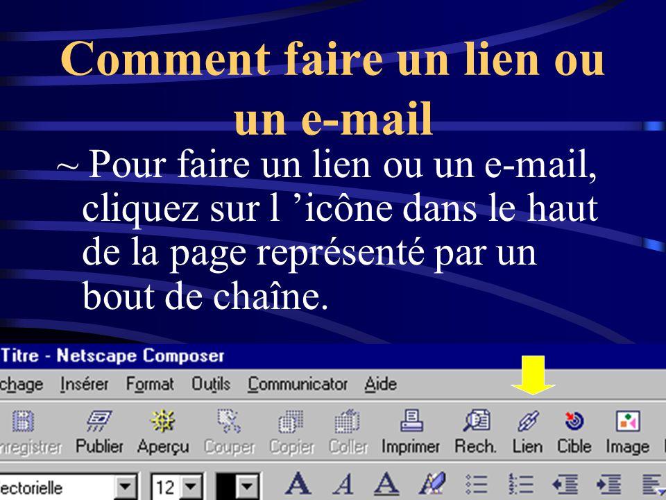 Comment faire un lien ou un e-mail ~ Pour faire un lien ou un e-mail, cliquez sur l 'icône dans le haut de la page représenté par un bout de chaîne.