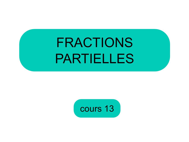 cours 13 FRACTIONS PARTIELLES