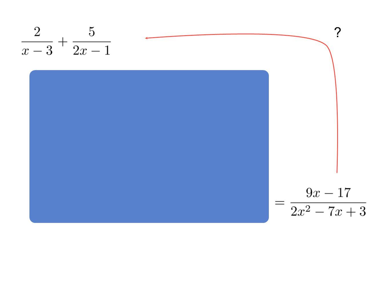 Comment faire le processus inverse de mettre sur le même dénominateur .